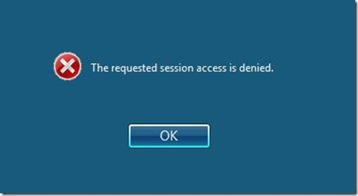 "Terminal Server ""The requested session access is denied"" when you"